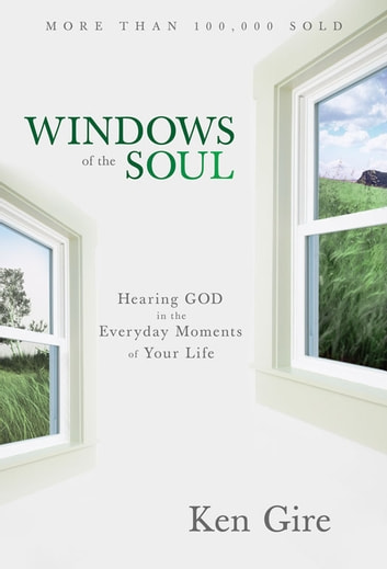 Windows of the Soul ebook by Ken Gire