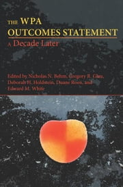 The Wpa Outcomes Statement-A Decade Later ebook by Behm, Nicholas N.