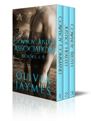 Cowboy Justice Association - Box Set Books 1 thru 3 ebook by Olivia Jaymes