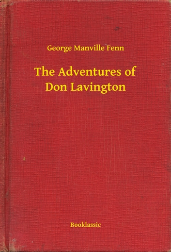The Adventures of Don Lavington ebook by George Manville Fenn