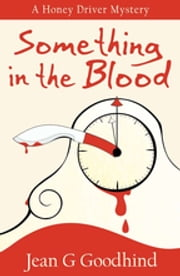 Something in the Blood - A Honey Driver Murder Mystery ebook by Jean G. Goodhind