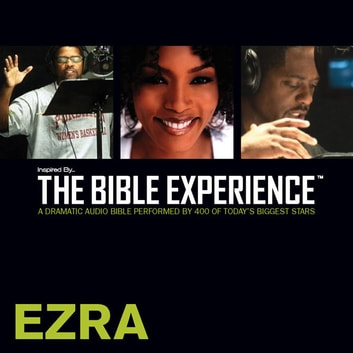 TNIV, Inspired By … The Bible Experience: Ezra, Audio Download audiobook by
