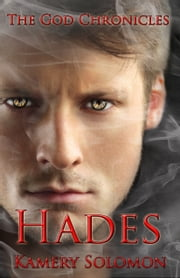 Hades (The God Chronicles #3) ebook by Kamery Solomon