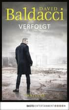 Verfolgt - Thriller. Will Robies zweiter Fall ebook by David Baldacci, Uwe Anton