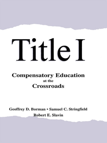 Title I - Compensatory Education at the Crossroads ebook by