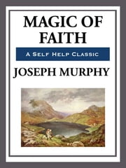 Magic of Faith ebook by Joseph Murphy