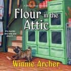 Flour in the Attic audiobook by Winnie Archer