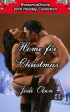 Home For Christmas ebook by Jodi Olson