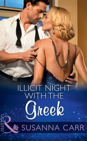 Illicit Night With The Greek (Mills & Boon Modern) (One Night With Consequences, Book 15) ebook by Susanna Carr