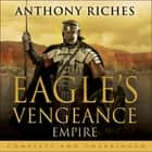 The Eagle's Vengeance: Empire VI audiobook by Anthony Riches