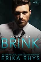 On the Brink 1 - A New Adult Love Triangle ebook by Erika Rhys