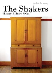 The Shakers - History, Culture and Craft ebook by Lesley Herzberg