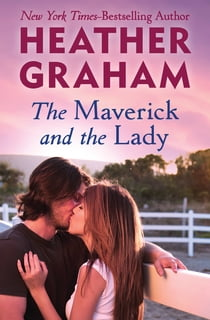 The Maverick and the Lady ekitaplar by Heather Graham