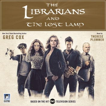 The Librarians and The Lost Lamp audiobook by Greg Cox