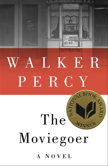 The Moviegoer - A Novel ebook by Walker Percy