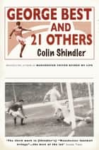 George Best and 21 Others ebook by Colin Shindler