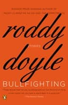 Bullfighting - Stories ebook by Roddy Doyle