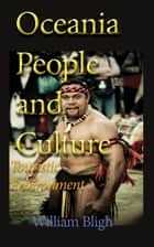 Oceania People and Culture: Touristic Environment ebook by William Bligh