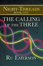 The Calling of the Three ebook by Ru Emerson
