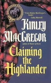 Claiming the Highlander ebook by Kinley MacGregor