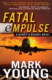 FATAL eMPULSE (A Gerrit O'Rourke Novel) ebook by Mark Young
