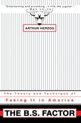 The B.S. Factor ebook by Arthur Herzog