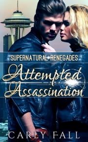 Attempted Assassination ebook by Carly Fall