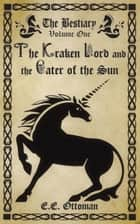 The Kraken Lord and the Eater of the Sun ebook by E.E. Ottoman