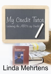 My Credit Tutor - Learning the ABC's of Credit ebook by Linda Mehrtens