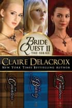 The Bride Quest II Boxed Set - The Countess, The Beauty and The Temptress ebook by Claire Delacroix