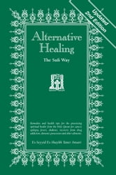 Alternative Healing: The Sufi Way, 2nd Edition ebook by Es-Seyyid Es-Shaykh Taner Ansari