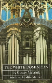 The White Dominican ebook by Gustav Meyrink, Mike Mitchell