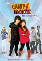 Camp Rock The Junior Novel ebook by Lucy Ruggles