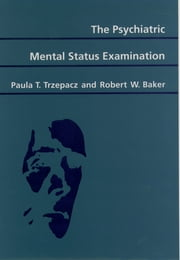 The Psychiatric Mental Status Examination ebook by Paula T. Trzepacz,Robert W. Baker