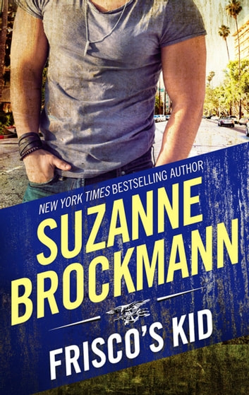 Frisco's Kid (Mills & Boon M&B) (Tall, Dark and Dangerous, Book 3) ebook by Suzanne Brockmann