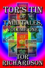Tor's Tin of Tall Tales, Volume One ebook by Tor Richardson