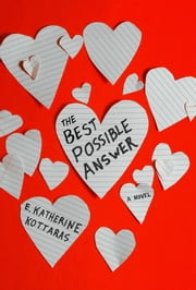 The Best Possible Answer - A Novel ebook by E. Katherine Kottaras