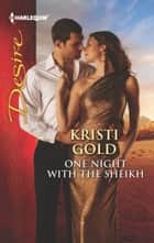 One Night with the Sheikh ebook by Kristi Gold