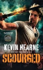 Scourged eBook by Kevin Hearne