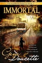 Immortal ebook de Gene Doucette