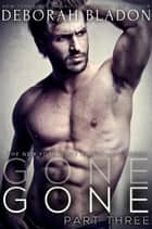GONE - Part Three - The GONE Series, #3 ebook by Deborah Bladon