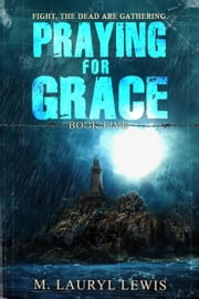 Praying for Grace - The Grace Series, #5 ebook by M. Lauryl Lewis