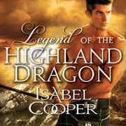 Legend of the Highland Dragon audiobook by Isabel Cooper