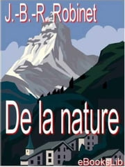 De la nature ebook by Jean-Baptiste-René Robinet