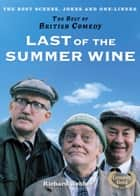 Last of the Summer Wine (The Best of British Comedy) ebook by Richard Webber