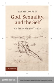 God, Sexuality, and the Self - An Essay 'On the Trinity' ebook by Sarah Coakley