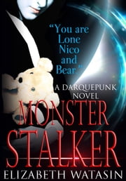 Monster Stalker - The Darquepunk Series, #1 ebook by Elizabeth Watasin