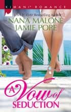 A Vow Of Seduction/Hot Night In The Hamptons/Seduced Before Sunr ebook by Nana Malone, Ginger Jamison