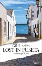 Lost in Fuseta - Ein Portugal-Krimi eBook von Gil Ribeiro
