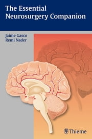 Essential Neurosurgery Companion ebook by Jaime Gasco,Remi Nader